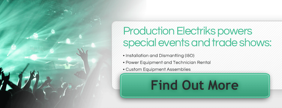 Production Electriks Powers special events and trade shows